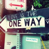 only the ONE WAY!